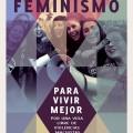 Feminismo para vivir mejor, por una vida libre de violencias machistas